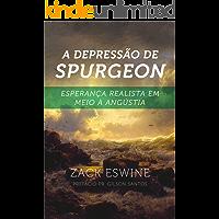 A Depressão de Spurgeon: Esperança Realista em meio à Angústia