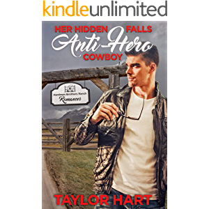 Her Hidden Falls Anti-Hero Cowboy: A Sweet Brother's Romance (Hardman Brother Ranch Romances Book 1)