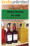 Herbal tinctures for colds: making herbal tinctures with alcohol at home