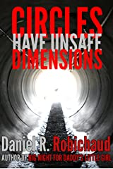 Circles Have Unsafe Dimensions: A Novella of Survival Horror Kindle Edition
