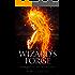 A Wizard's Forge: A Dark Science Fantasy Adventure (The Woern Saga Book 1)