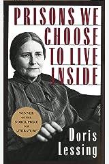 Prisons We Choose to Live Inside (Cornelia & Michael Bessie Books) Kindle Edition