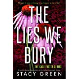 The Lies We Bury: A gripping psychological thriller (Cage Foster Book 1)