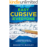 Easy Cursive For Everyone:  A Beginner's Guide to Learning Cursive Writing, Volume I