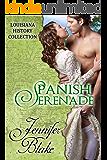 Spanish Serenade (The Louisiana History Collection Book 4)