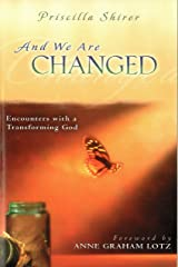 And We Are Changed: Encounters with a Transforming God Kindle Edition