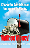 Mailbox Money!  A step-by-Step Guide to Licensing Your Invention for Royaltie$.