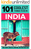 India: India Travel Guide: 101 Coolest Things to Do in India (Rajasthan, Goa, New Delhi, Kerala, Mumbai, Kolkata, Kashmir, Rishikesh, Jaipur, Varanasi) (English Edition)