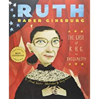 Ruth Bader Ginsburg:The Case of R.B.G. vs. Inequality