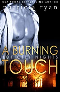 A Burning Touch (Hot City Nights Book 1)