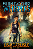When Darkness Whispers: (paranormal military romantic suspense)