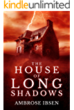 The House of Long Shadows (House of Souls Book 1)