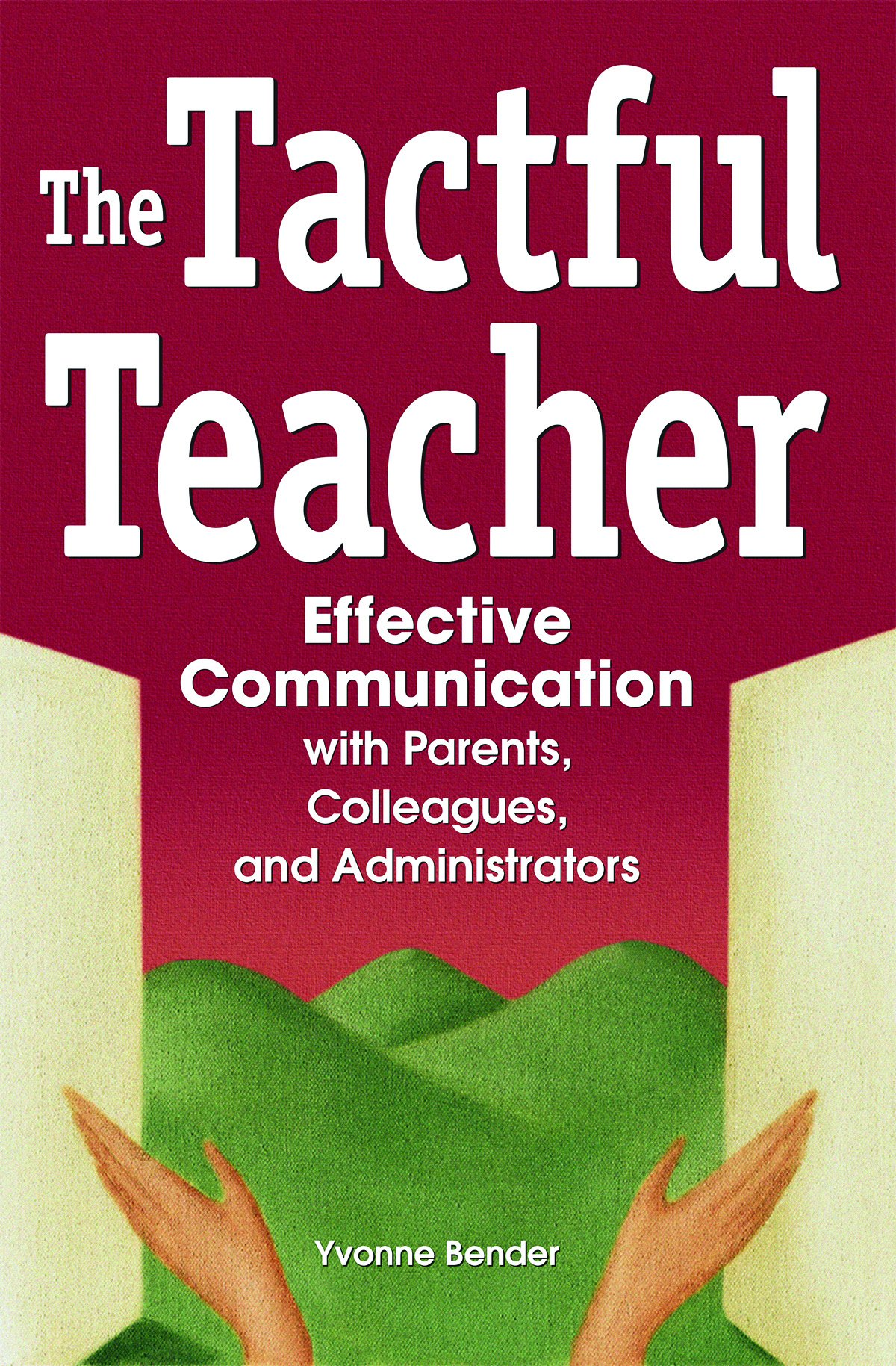 Download The Tactful Teacher: Effective Communication with Parents, Colleagues, and Administrators pdf epub