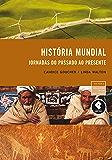 História Mundial: Jornadas do Passado ao Presente