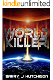 World Killer: A Sci-Fi Action Adventure Novel