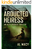 The Abducted Heiress: An Alex Booker Thriller