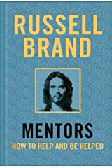Mentors: How to Help and Be Helped Kindle Edition