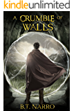 A Crumble of Walls (The Kin of Kings Book 4)
