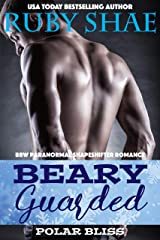 Beary Guarded: BBW Paranormal Shapeshifter Romance (Polar Bliss Book 2) Kindle Edition