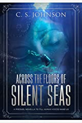 Across the Floors of Silent Seas: A Short Story (Till Human Voices Wake Us Book 1) Kindle Edition