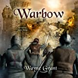 Warbow: The Saga of Roland Inness, Volume 2