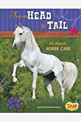 From Head to Tail: All about Horse Care (Crazy About Horses) Kindle Edition