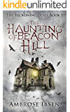 The Haunting of Beacon Hill (The Beckoning Dead Book 1)