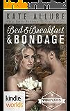 St. Helena Vineyard Series: Bed & Breakfast & Bondage (Kindle Worlds Novella)