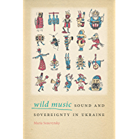 Wild Music: Sound and Sovereignty in Ukraine (Music / Culture) book cover