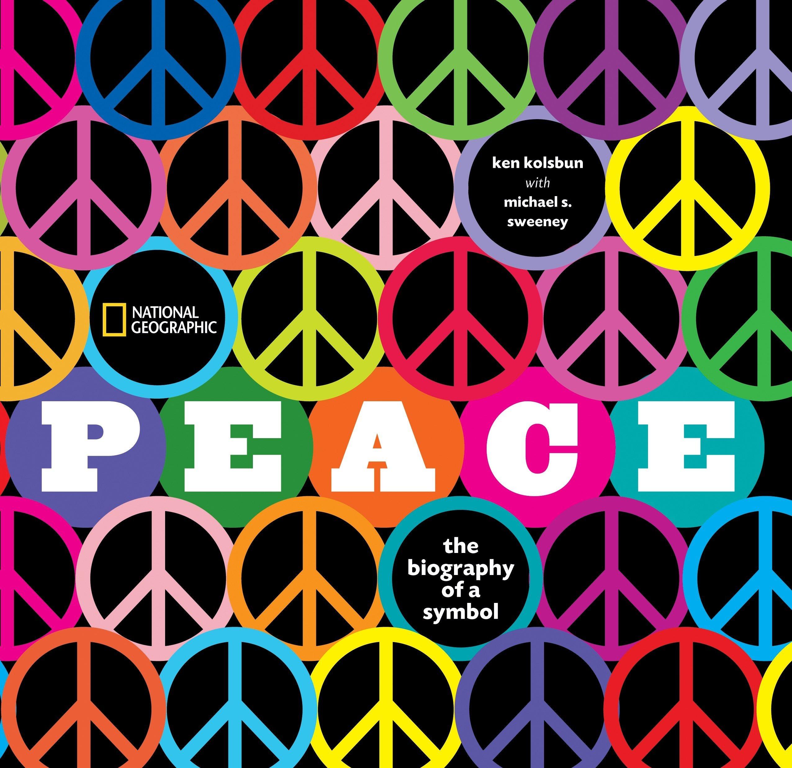 Peace The Biography Of A Symbol Ken Kolsbun 9781426202940 Amazon