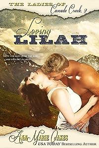 Loving Lilah (Historical Western Romance) (The Ladies of Cascade Creek Book 2)