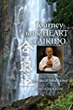 Journey to the Heart of Aikido: The Teachings of