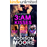 3:AM Kisses Boxed Set Books 7-9 (3:AM Boxed Set)