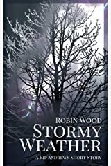 Stormy Weather: A Kip Andrews Story Kindle Edition
