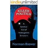 Killer Politics: A Satirical Tale of Homegrown Terrorism