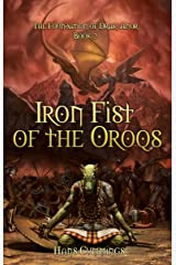 Iron Fist of the Oroqs: The Foundation of Drak-Anor, Book II Kindle Edition
