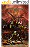 Iron Fist of the Oroqs: The Foundation of Drak-Anor, Book II