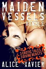 Maiden Vessels Bundle (Three Erotic Tales)