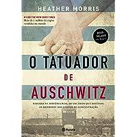 O tatuador de Auschwitz: Baseado na história real de um amor que desafiou os horrores dos campos de concentração - 2ª…