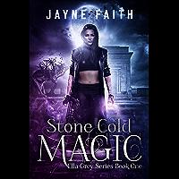 Stone Cold Magic (Ella Grey Series Book 1) (English Edition)