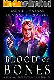 Blood of Bones: A Savannah Sage Supernatural Thriller Book 3 (Seattle Paranormal Police Department)