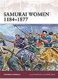 Samurai Women 1184-1877 (Warrior, Band 151)