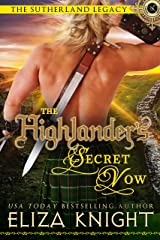 The Highlander's Secret Vow (The Sutherland Legacy Book 4) Kindle Edition