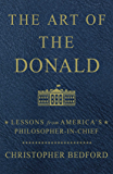 The Art of the Donald: Lessons from America's Philosopher-in-Chief