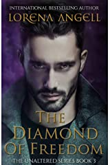 The Diamond of Freedom (The Unaltered Book 3) Kindle Edition