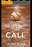 The Call: A Baseball Novel
