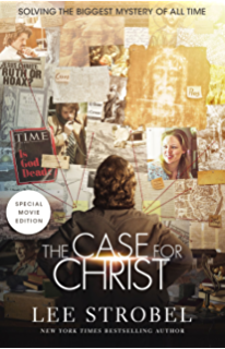 The Case for Christ  A Journalist s Personal Investigation of the Evidence  for Jesus