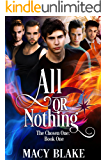 All or Nothing: The Chosen One Book One