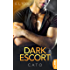 Dark Escort: Cato (Die Beautiful Entourage-Reihe 3)