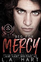 Beg for Mercy: A High School Bully Romance (Mercy Academy Book 1) Kindle Edition